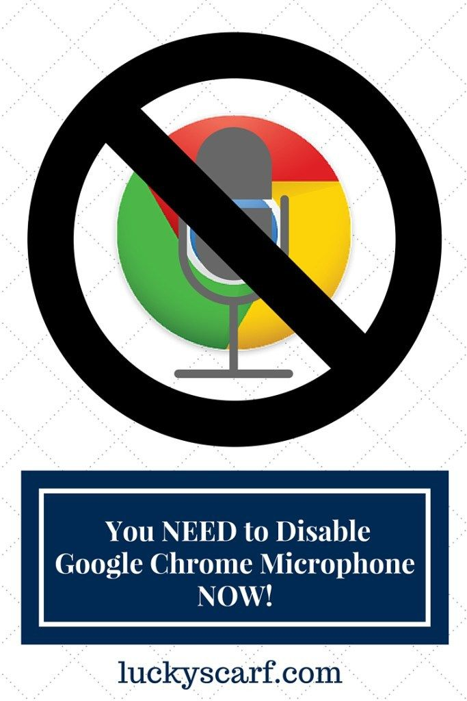 Why You Need to Disable Google Chrome Microphone, Right NOW! | LuckyScarf