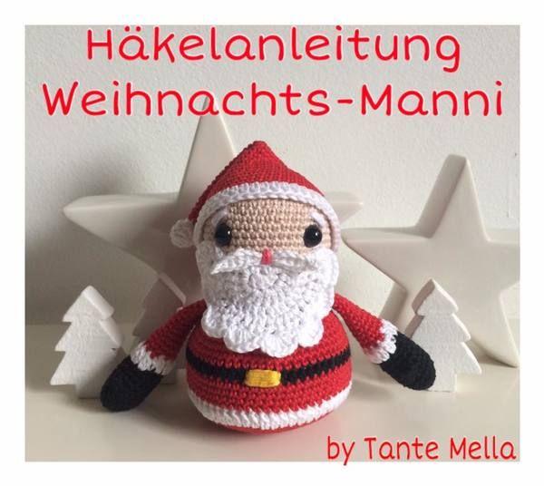 Häkelanleitung Weihnachts-Manni Für Anfänger geeignet ...
