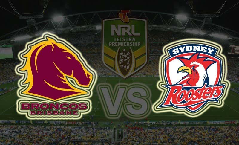 Brisbane Broncos vs Sydney Roosters Nrl