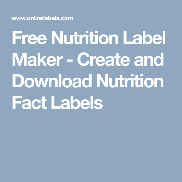 Free Nutrition Label Maker Create And Download Nutrition Fact Labels Nutrition Facts Label Nutrition Labels Nutrition