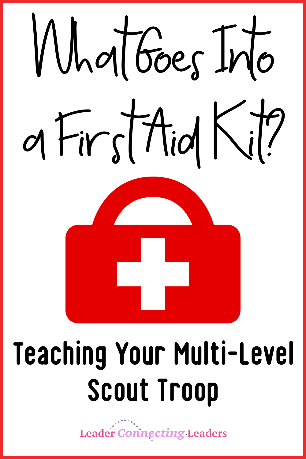 5 Fun Activities To Earn The Junior First Aid Badge | Leader Connecting Leaders