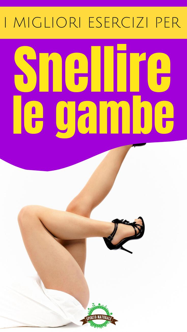 I Migliori Esercizi Per Snellire Le Gambe Esercizi Esercizi Pancia E Esercizi Per Le Gambe