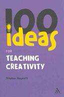 100+ ideas for teaching creativity, Stephen Bowkett