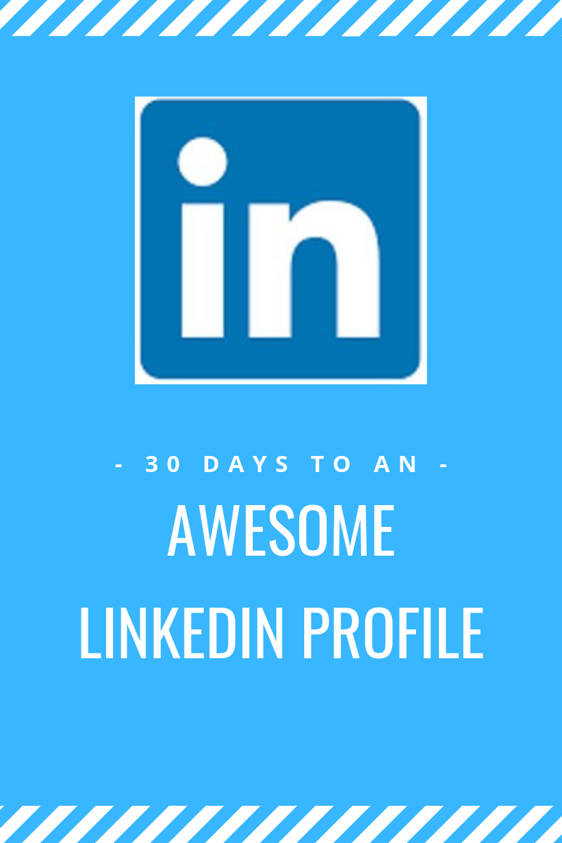 30 Days to an Awesome LinkedIn Profile — Rock Your Resume