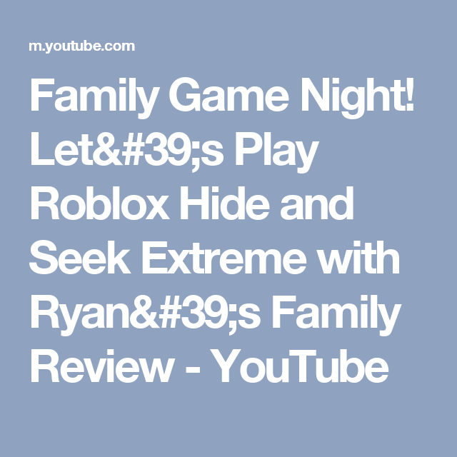 Roblox Game Night - Family Game Night Let S Play Roblox Hide And Seek Extreme With