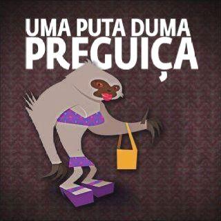Dia da preguiça (you will only get this if you speak Portuguese, btw...)