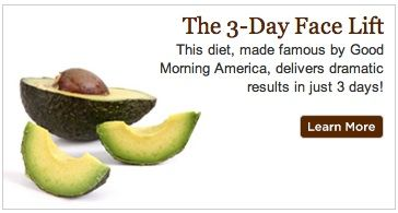 Dr. Perricone 3-Day Face Lift Diet  http://www.perriconemd.com/category/the+doctor/diets/the+3-day+face+lift.do