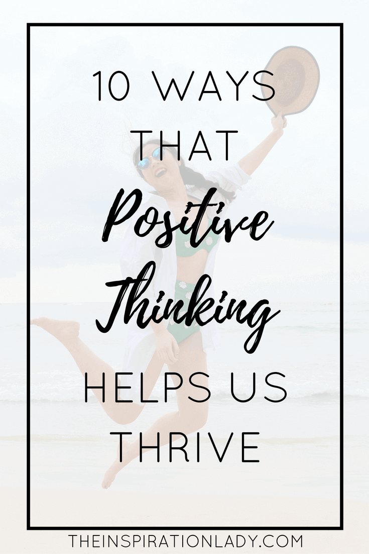 Here are ten reasons that inspire positive thinking, which is a skill set that can and should be mastered for your best possible life!