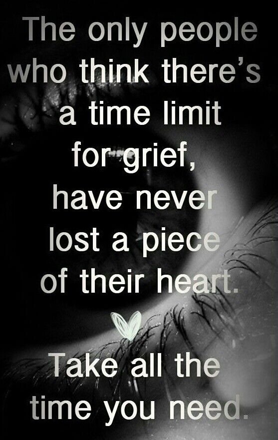 No time limit for grief, | Life quotes Quotes Grief