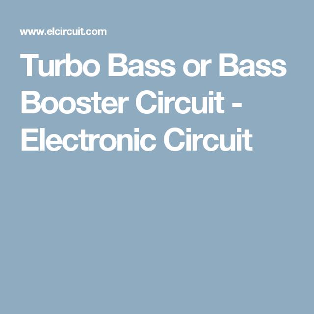 Turbo Bass or Bass Booster Circuit - Electronic Circuit | Audio de ...