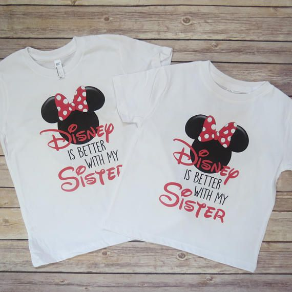 f785b2a2f1feb Disney is better with my sister Sister Shirts Minnie Mouse