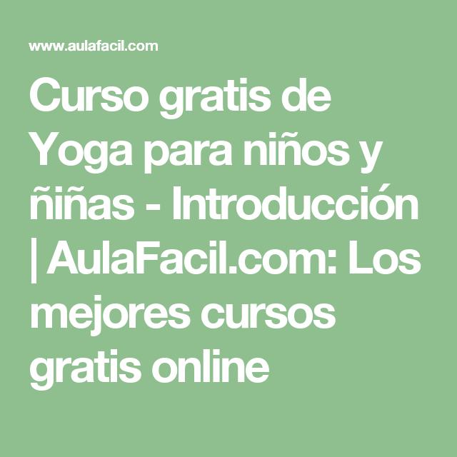 Curso Gratis De Yoga Para Niños Y ñiñas Introducción Aulafacil Com Los Mejores Cursos Gratis Online Cursillo Yoga Para Niños Silabas Tonicas Y Atonas
