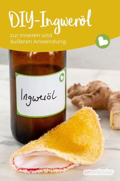 Photo of Heilsames Ingweröl selber machen zur innerlichen und äußerlichen Anwendung