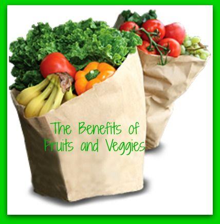 The Benefits Of Fruits Amp Veggies Http Wp Me P2fyvg Gw