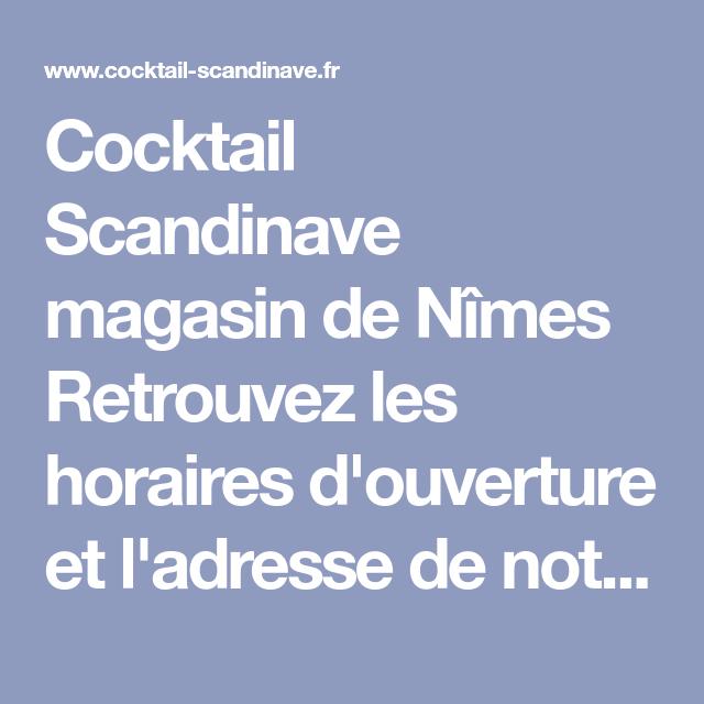 Cocktail Scandinave Nimes Magasin Et Depot En 2020 Cocktail Scandinave Annecy Cocktail