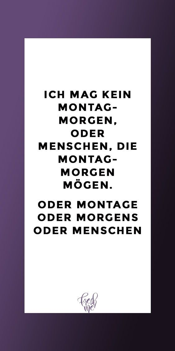 Photo of Funny sayings #funny #funny #witzig I don't like Monday mornings or men …