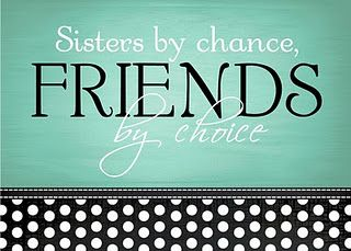 Sisters By Chance Friends By Choice Me And Christie Cricut