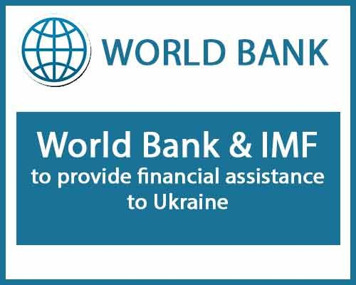 World Bank Imf To Provide Financial Assistance To Ukraine Financial Assistance Financial New Career