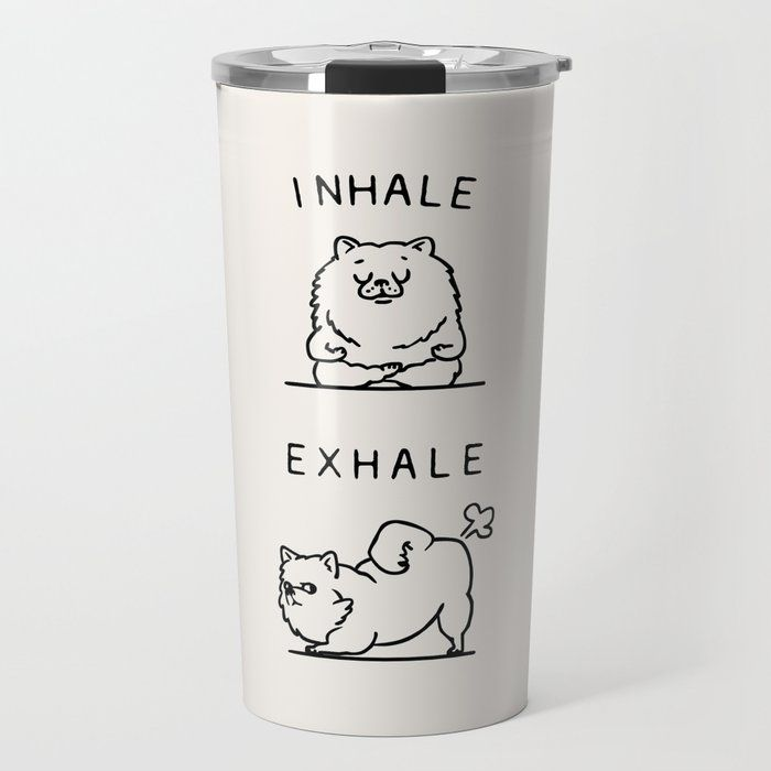 Inhale Exhale Pomeranian Travel Coffee Mug by Huebucket - 20 oz
