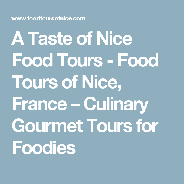 A Taste of Nice Food Tours - Food Tours of Nice, France – Culinary Gourmet Tours for Foodies