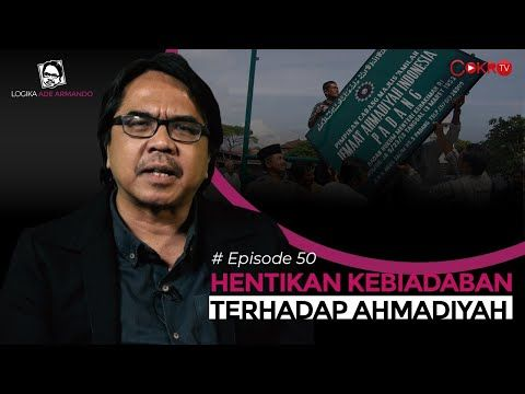HENTIKAN KEBIADABAN TERHADAP AHMADIYAH | Logika Ade Armando - YouTube
