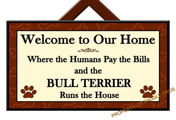 BULL TERRIER Runs the House  Welcome Sign  Plaque  by ABitOfWit, $21.99