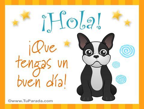Tarjetas De Saludos Postales Para Saludar Mensajes Para Enviar Saludos Hola Hello Ecards Tarjetas A Imagenes Para Saludar Saludos Hola Buenos Dias Perros