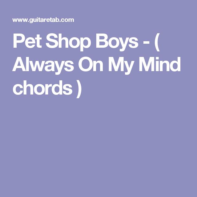 Pet Shop Boys Always On My Mind Chords Ukelele Pinterest