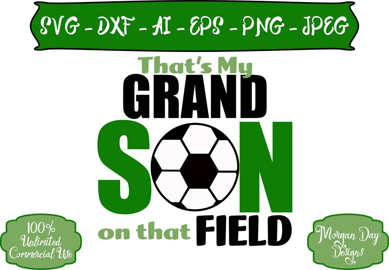 Soccer SVG That's My Grandson on that Field SVG Soccer
