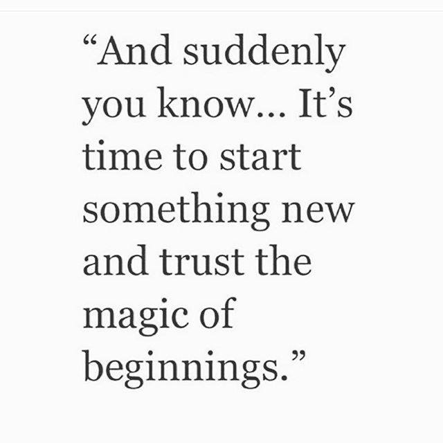 Love this quote. It feels so right for now. Starting with a new ...