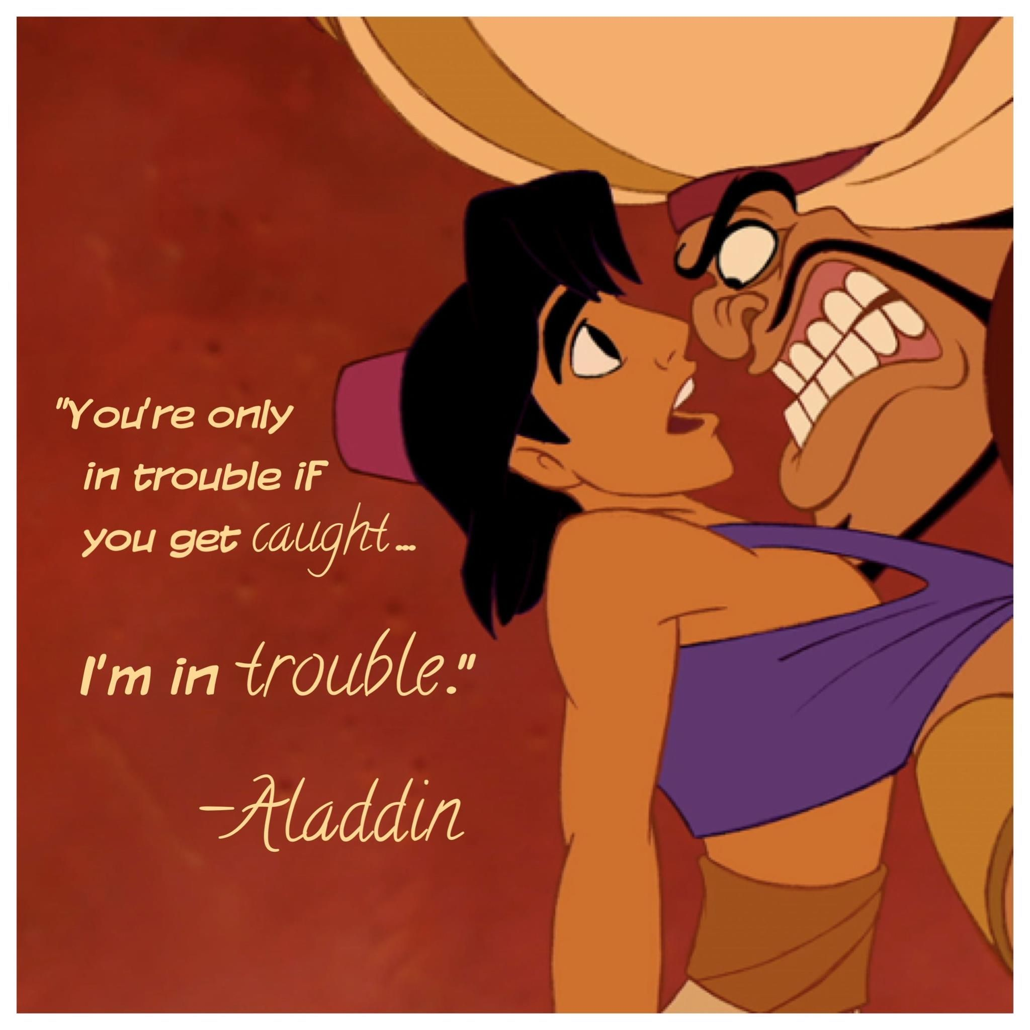 Disney Aladdin Quote Made For My Website Trouble Caught Uh