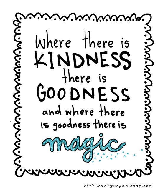 Where There Is Kindness There Is Goodness And Where There Is