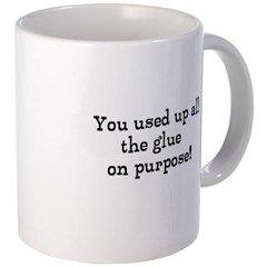 You Used Up All The Glue On P Mug Mugs A Christmas Story Glue