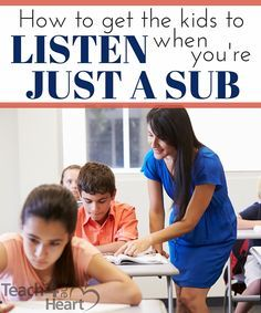 How to Get Kids to Listen When You're Just a Sub - Teach 4 the Heart  Great tips for substitute teachers.