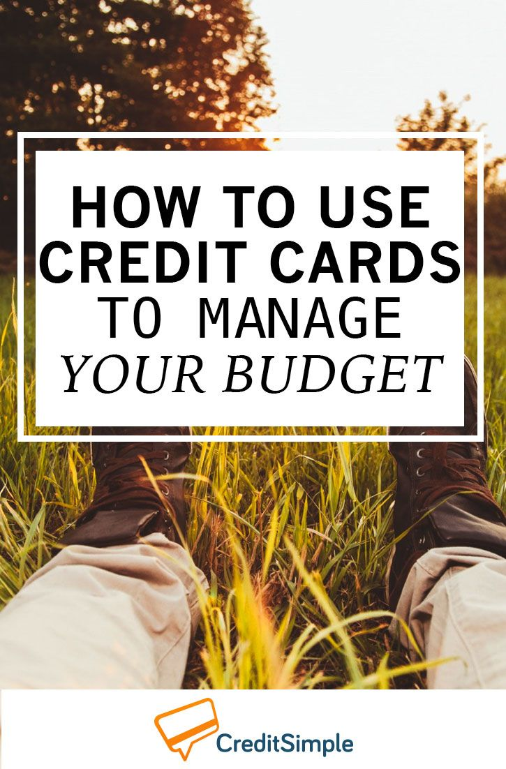 How To Use Credit Cards To Manage Your Budget