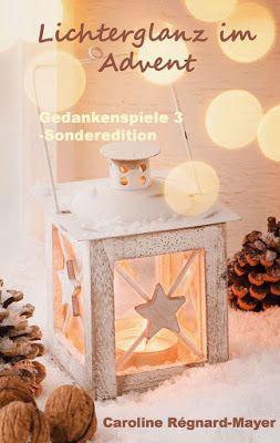 'Lichterglanz im Advent' - Caroline Régnard-Mayer - Weihnachten - Nach dem Alltagsstress kommt die Ruhe - Lichterglanz im Advent zum Innehalten.