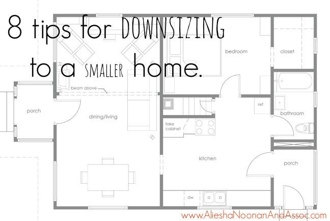 8 Tips For Downsizing To A Smaller Home Small House Downsizing Inviting Home