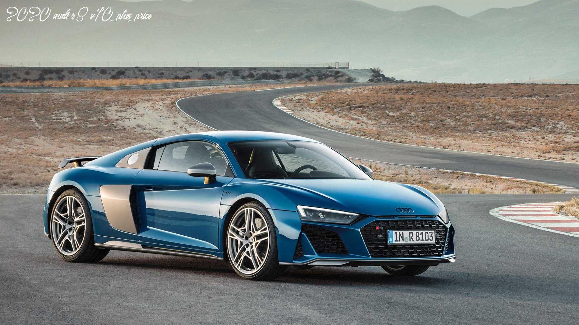 2020 Audi R8 V10 Plus Price In 2020 Audi R8 Audi R8 V10 Plus New Audi R8