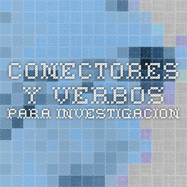 ***conectores y verbos para INVESTIGACION