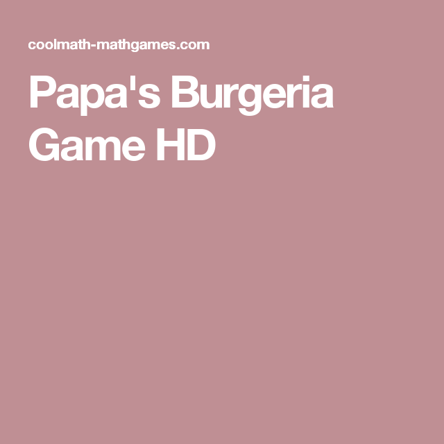 Play Papa's Burgeria game free online which is a skill game. If in Papa's  Pizzeria game a Pizzeria serves Pizzas to customers, serve burgers in this  game.