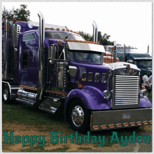Happy Birthday Ayden With Images Big Rig Trucks Big Trucks