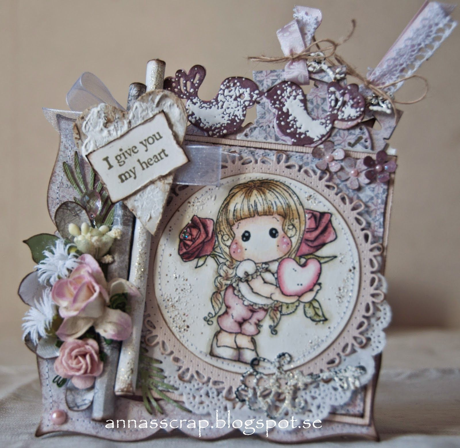 Annas scrap: I give you my heart Tilda & Lovely rose