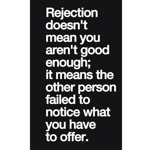 Rejection Quote Rejected Quotes Inspirational Quotes Words
