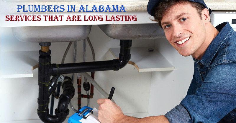 Plumbers In Alabama Services That Are Long Lasting Plumber Plumbers Near Me Sewer Line Repair