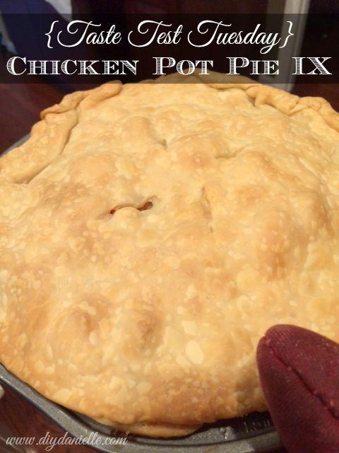{Taste Test Tuesday} Chicken Pot Pie IX