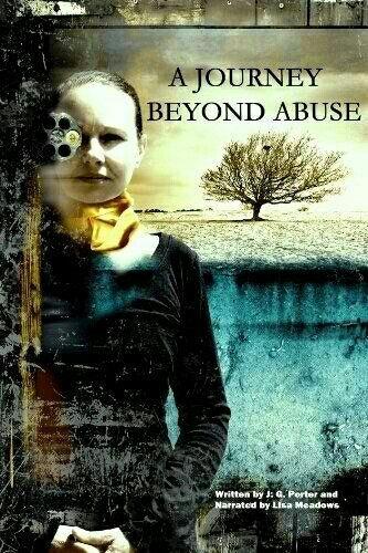A Journey Beyond Abuse ~ J.G. Porter ~