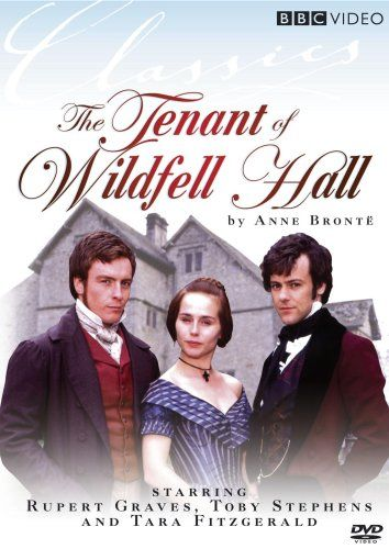 The Book By Ann Bronte Is Much Darker Than This Film Version Of The Tenant Of Wildfeel Hall But It S Still A Very Good Toby Stephens The Tenant Rupert Graves