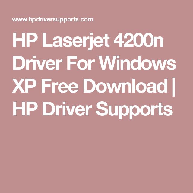 Hp Laserjet 4200n Driver For Windows Xp Free Download