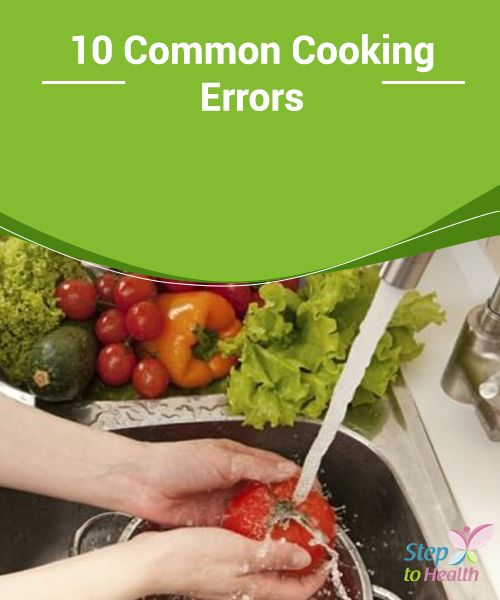 10 Common Cooking #Errors   Learn how to #avoid these 10 common #cooking errors in this article!