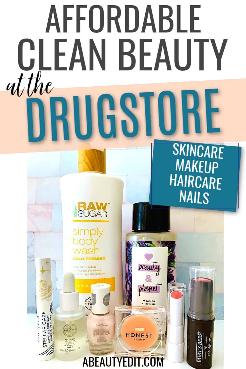 Affordable Clean Beauty at the Drugstore A Beauty Edit